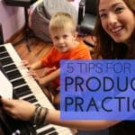 5 TIPS FOR PRODUCTIVE PRACTICE
